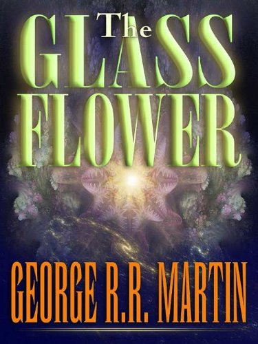 George R. R. Martin - The Glass Flower Audiobook