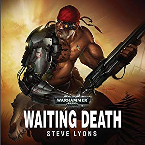 Warhammer 40k - Waiting Death Audiobook